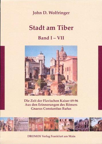9783940655073: Stadt am Tiber: Die Zeit der Flavischen Kaiser 69-96. Aus den Erinnerungen des Gnaeus Constantius Rufus