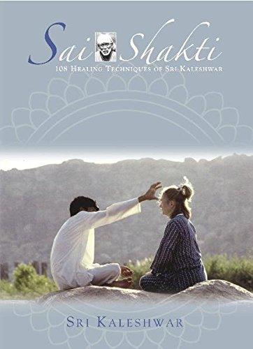 9783940656063: Sai Shakti (108 Healing Techniques of Sri Kaleshwar)