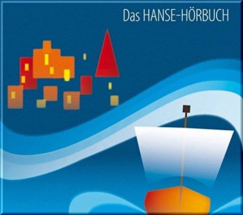 9783940665034: Das Hanse-Hörbuch - Geschichte und Kultur: Eine klingende Reise durch Geschichte und Kultur der Hansezeit