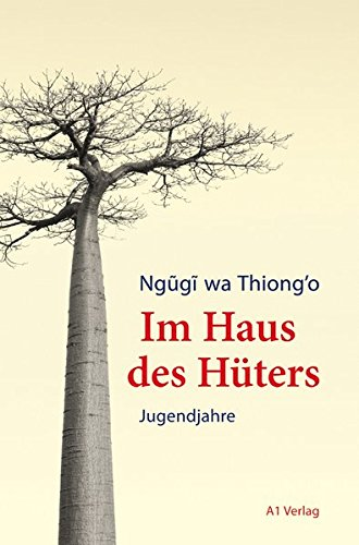 Im Haus des Hüters: Jugendjahre (9783940666352) by Ngugi wa Thiong'o