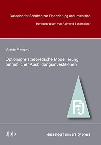 Optionpreistheoretische Modellierung betrieblicher Ausbildungsinvestitionen (Paperback)