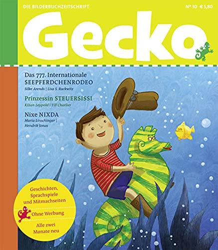 Gecko Kinderzeitschrift Band 30: Die Bilderbuch-Zeitschrift: Arends, Silke; Leypold, Kilian; ...