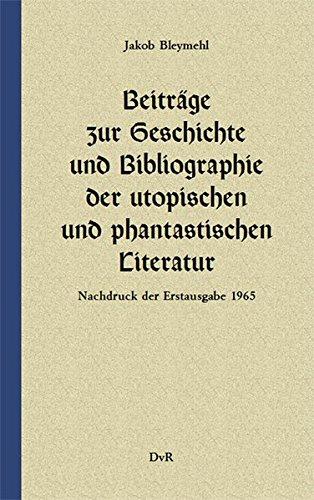 9783940679888: Beitr�ge zur Geschichte und Bibliographie der utopischen und phantastischen Literatur: Nachdruck der Erstausgabe 1965 im Neusatz