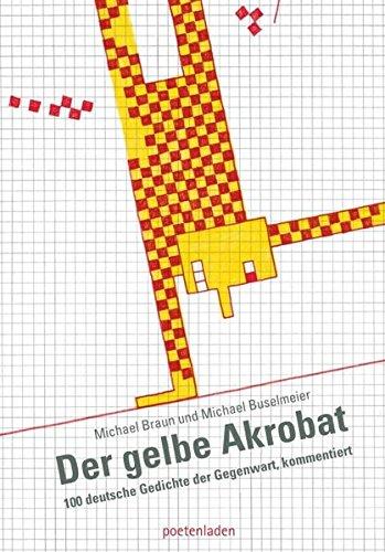 9783940691088: Der gelbe Akrobat: 100 deutsche Gedichte der Gegenwart, kommentiert