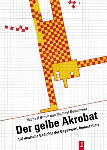 9783940691293: Der gelbe Akrobat: 100 deutsche Gedichte der Gegenwart, kommentiert