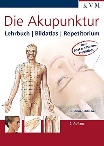 9783940698100: Die Akupunktur: Lehrbuch, Bildatlas, Repetitorium