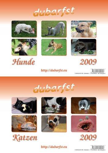 9783940699053: dubarfst 2009 - (2 in 1 / Hunde- oder Katzenkalender)