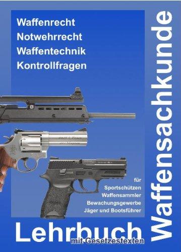 9783940723512: Lehrbuch Waffensachkunde mit Gesetzestexten zur Vorbereitung auf die Waffensachkundeprüfung, Jägerprüfung und Fachkundeprüfung