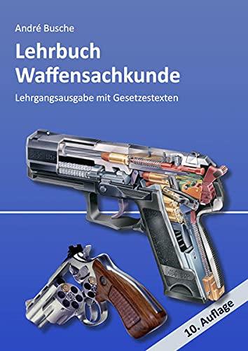 9783940723635: Lehrbuch Waffensachkunde - Lehrgangsausgabe mit Gesetzestexten