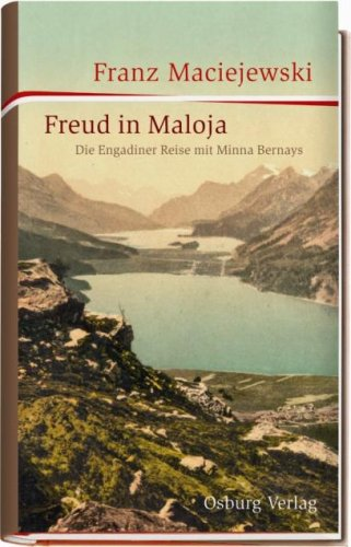 9783940731036: Freud in Maloja: Die Engadiner Reise mit Minna Bernays