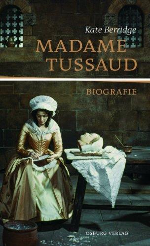 Madame Tussaud Biografie - Berridge,Kate