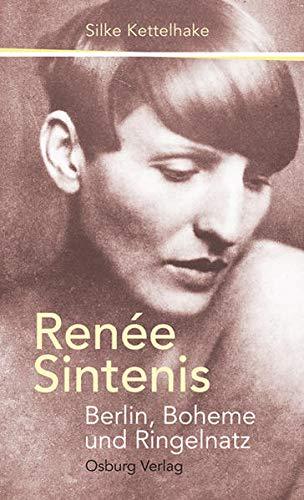 Renée Sintenis. Berlin, Boheme und Ringelnatz. - Kettelhake, Silke