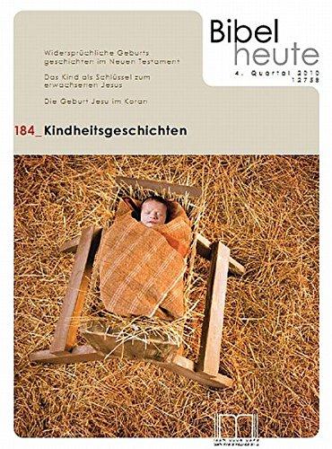 Bibel heute / Kindheitsgeschichten