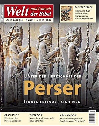 Welt und Umwelt der Bibel / Unter der Herrschaft der Perser: Israel erfindet sich neu