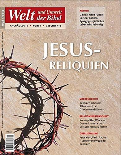 Welt und Umwelt der Bibel / Jesus-Reliquien