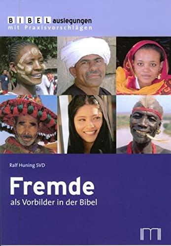 Fremde als Vorbilder in der Bibel: Ralf Huning