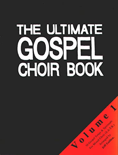 9783940745293: The Ultimate Gospel Choir Book 1: Sammlung für gemischten Chor a cappella