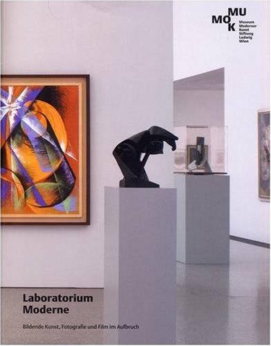 Laboratorium Moderne - bildende Kunst, Fotografie und Film im Aufbruch. anlässlich der Ausstellung im Museum Moderner Kunst Stiftung Ludwig Wien (23. März - 7. Oktober 2007)].[Übers.: Robin Benson . Texte: Dieter Bogner . - Neuburger, Susanne (Hrsg.) und Dieter Bogner