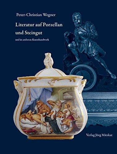 Literatur auf Porzellan und Steingut: Wegner, Peter-Christian: