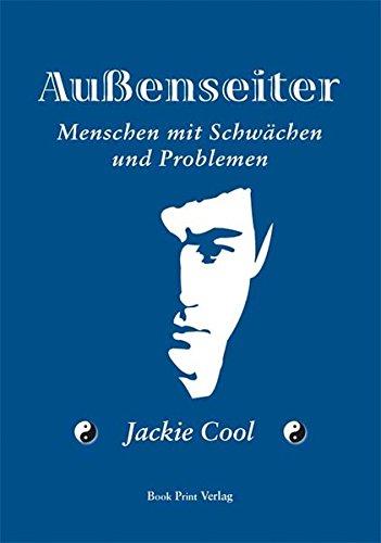 9783940754325: Au�enseiter - Menschen mit Schw�chen und Problemen: Ein Erfahrungsbericht