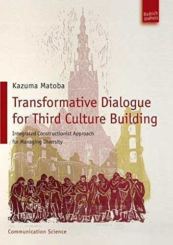 9783940755797: Transformative Dialogue for Third Culture Building: Integrated Constructionist Approach for Managing Diversity