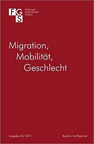 9783940755902: Migration, Mobilität, Geschlecht: Freiburger GeschlechterStudien 25/2011