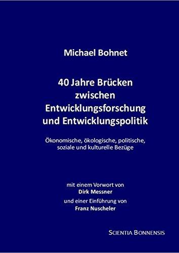 9783940766434: 40 Jahre Brücken zwischen Entwicklungsforschung und Entwicklungspolitik: Ökonomische, ökologische, politische, soziale und kulturelle Bezüge