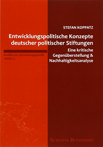 9783940766670: Entwicklungspolitische Konzepte deutscher politischer Stiftungen