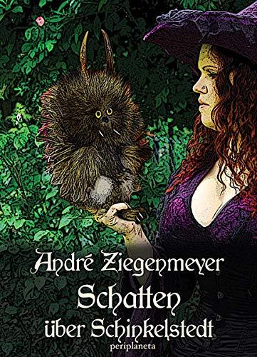 Schatten über Schinkelstedt. Fabelwesen reloaded.: Ziegenmeyer, Andre