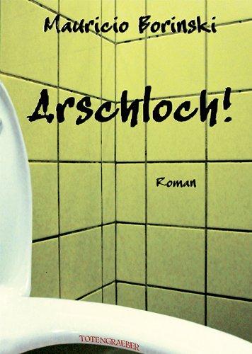 Arschloch! - Mauricio Borinski