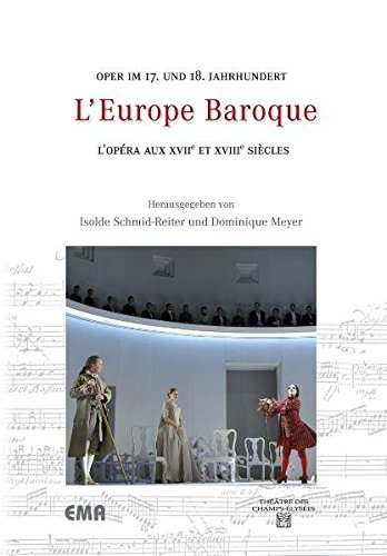 9783940768179: L'Europe Baroque: Oper im 17. und 18. Jahrhundert � L'Op�ra aux XVIIe et XVIIIe Si�cles