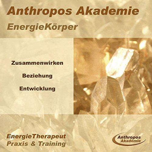 9783940778123: EnergieKörper - Zusammenwirken, Beziehung, Entwicklung