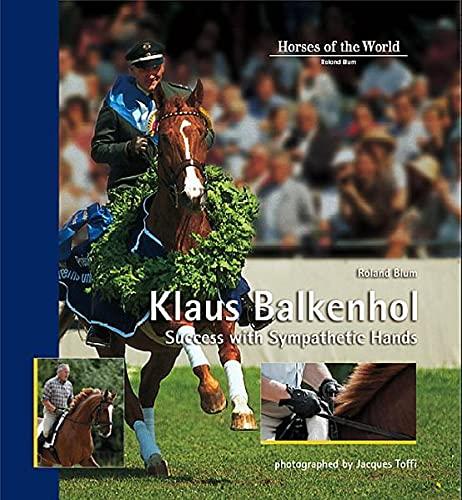 Klaus Balkenhol - Success with Sympathetic Hands: Roland Blum