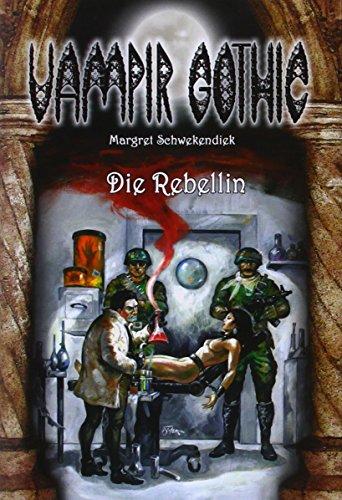 9783940812513: Vampir Gothic 21. Die Rebellin