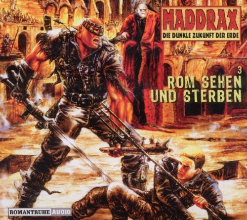 9783940812704: Maddrax-Hörbuch 03. Rom sehen und sterben