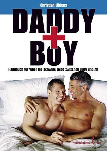 9783940818089: Daddy and Boy: Handbuch für / über die schwule Liebe zwischen Jung und Alt