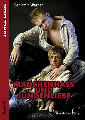 Mädchenhass und Jungenliebe: Benjamin Wagner