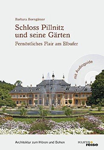 Schloss Pillnitz und seine Gärten: Fernöstliches Flair: Barbara Borngässer