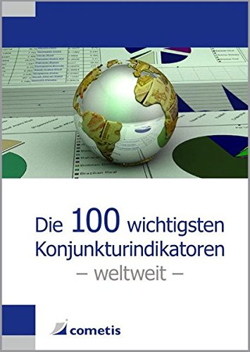 9783940828248: Die 100 wichtigsten Konjunkturindikatoren - weltweit