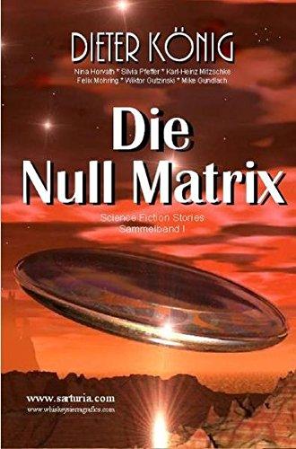 9783940830005: Die Null Matrix: Sammelband I