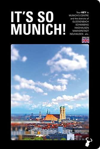 9783940839305: It's so Munich!: Your key to Munich's center and the districts of Glockenbach, Schwabing, Maxvorstadt, Haidhausen, Au, Neuhausen etc,
