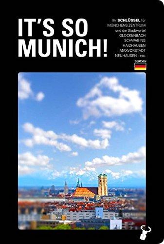 It s so Munich!: Ihr SCHLÜSSEL für: Martin Arz