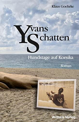 9783940853165: Yvans Schatten: Hundstage auf Korsika