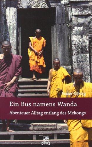9783940855145: Ein Bus namens Wanda - Abenteuer Alltag entlang des Mekongs