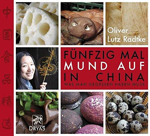 9783940855299: Fünfzig Mal Mund auf in China: Was man gegessen haben muss