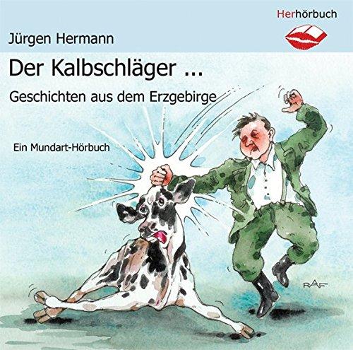 9783940860002: Der Kalbschläger: Geschichten aus dem Erzgebirge