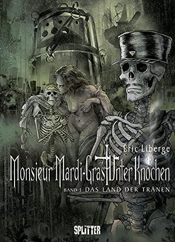 9783940864345: Monsieur Mardi-Gras Unter Knochen 03 - Das Land der Tränen