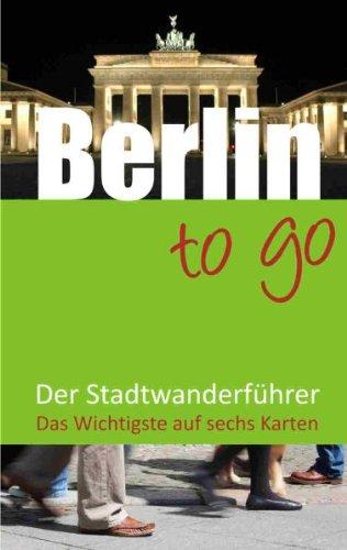 Berlin to go: Der Stadtwanderführer für Berlin: archimappublishers