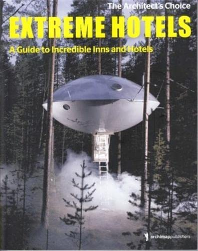9783940874672: Extreme Hotels: A Guide to Incredible Inns
