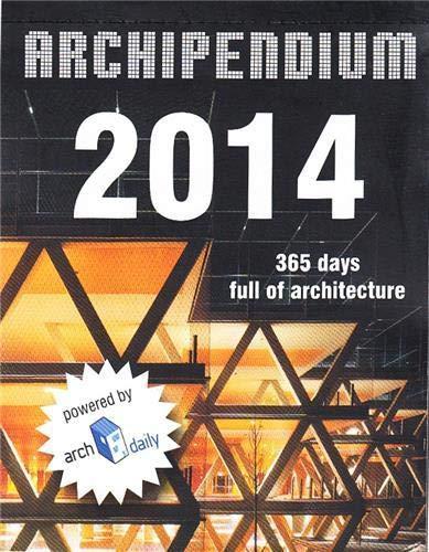 9783940874733: Archipendium 2014 Desk Calendar: 365 Days Full of Architecture